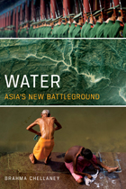 Water - Asia's new battleground by Brahma Chellaney - A new book from the Georgetown University Press